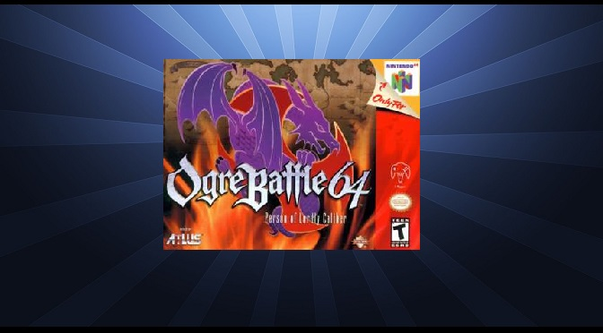 Ogre Battle 64 no Wii U + Nostalgia
