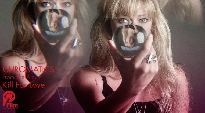Chromatics: Kill For Love (2012)